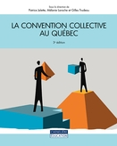 La convention collective au Québec, 3<sup>e</sup> édition