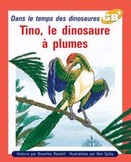 COLLECTION GB+ - Série Or : niveau 21 - Tino, le dinosaure à plumes