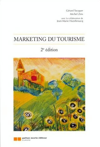 Marketing du tourisme, 2<sup>e</sup> édition