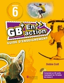 GB+ En action - Guide d'enseignement - Niveau 6