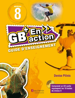 GB+ En action - Guide d'enseignement - Niveau 8