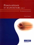 Points-détente et acupuncture, tome 2