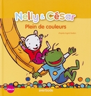 Nelly & César : Plein de couleurs
